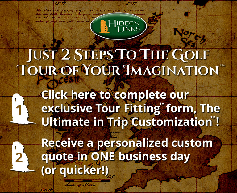 Just 2 steps to the gold Tour of                         your imagination. Click here to complete our exclusive Tour Fitting form, the Ultimate in Trip Customization! Get A free quote in ONE business day or less!